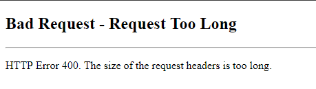 """SharePoint: """"HTTP 400 Bad Request (Request header too long)"""" Error"""
